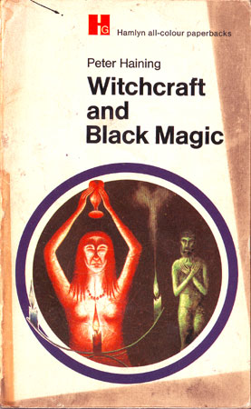 Peter Haining - Witchcraft And Black Magic