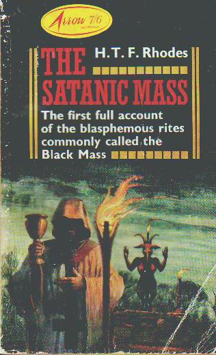 H. T. F. Rhodes - The Satanic  Mass